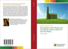 Bookcover of Percepções sobre Mudanças Climáticas entre os Baré no alto Rio Negro