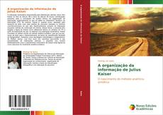 A organização da informação de Julius Kaiser kitap kapağı