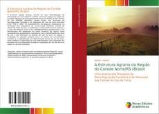 A Estrutura Agrária da Região do Corede Norte/RS (Brasil) kitap kapağı