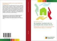 Capa do livro de Os espaços residenciais na percepção dos idosos ativos