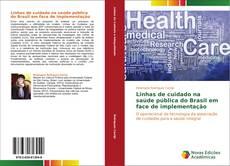 Bookcover of Linhas de cuidado na saúde pública do Brasil em face de implementação