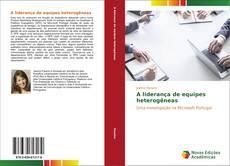 Bookcover of A liderança de equipes heterogêneas