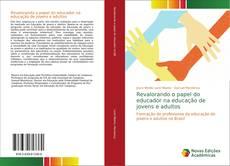 Borítókép a  Revalorando o papel do educador na educação de jovens e adultos - hoz