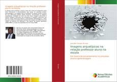 Bookcover of Imagens arquetípicas na relação professor-aluno na escola