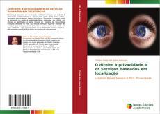 Bookcover of O direito à privacidade e os serviços baseados em localização