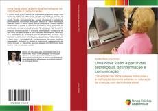 Capa do livro de Uma nova visão a partir das tecnologias de informação e comunicação