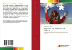 Bookcover of A criança e o ambiente na infância