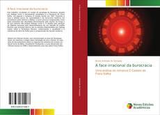 Bookcover of A face irracional da burocracia