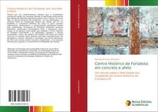 Copertina di Centro Histórico de Fortaleza: em concreto e afeto