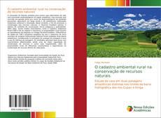 Capa do livro de O cadastro ambiental rural na conservação de recursos naturais
