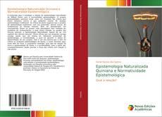Bookcover of Epistemologia Naturalizada Quiniana e Normatividade Epistemológica