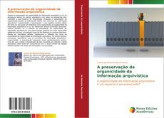 Capa do livro de A preservação da organicidade da informação arquivística
