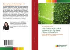 """Bookcover of Flavonoides e atividade biológica das folhas de """"Bauhinia longifolia"""""""