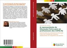 Capa do livro de A representação da Educação Física para os profissionais dos CAPSi-RJ