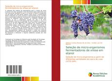 Capa do livro de Seleção de micro-organismos fermentadores de xilose em etanol