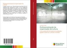Bookcover of Profissionalização da organização da cultura