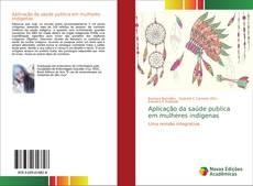 Capa do livro de Aplicação da saúde publica em mulheres indígenas