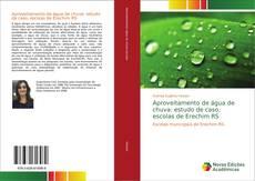 Capa do livro de Aproveitamento de água de chuva: estudo de caso, escolas de Erechim RS