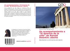 """Bookcover of Un acompañamiento a """"El dominio de la vida"""" de Ronald Dworkin: aborto"""
