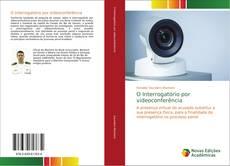 O Interrogatório por videoconferência kitap kapağı