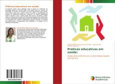 Bookcover of Práticas educativas em saúde: