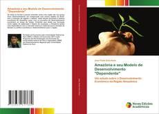 """Borítókép a  Amazônia e seu Modelo de Desenvolvimento """"Dependente"""" - hoz"""