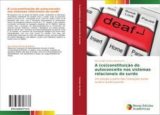 Capa do livro de A (co)constituição do autoconceito nos sistemas relacionais do surdo