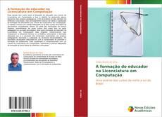 Обложка A formação do educador na Licenciatura em Computação