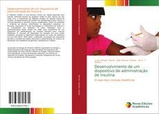 Borítókép a  Desenvolvimento de um dispositivo de administração de insulina - hoz