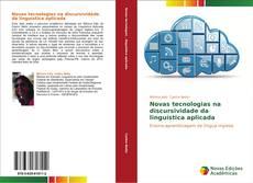 Novas tecnologias na discursividade da linguística aplicada kitap kapağı