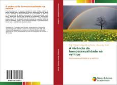 Bookcover of A vivência da homossexualidade na velhice