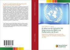 Capa do livro de A reforma do Conselho de Segurança da ONU e as Pretensões do Brasil