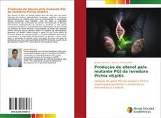 Portada del libro de Produção de etanol pelo mutante PGI da levedura Pichia stipitis