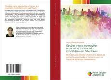 Capa do livro de Opções reais, operações urbanas e o mercado imobiliário em São Paulo