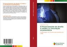 Capa do livro de O financiamento do direito à saúde e a vinculação orçamentária