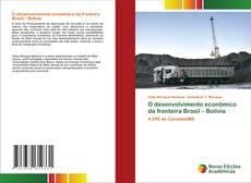 Borítókép a  O desenvolvimento econômico da fronteira Brasil – Bolívia - hoz