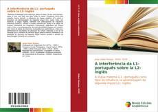 A interferência da L1- português sobre la L2- inglês kitap kapağı