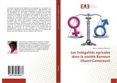 Borítókép a  Les (in)égalités agricoles dans la société Bamoun (Ouest-Cameroun) - hoz