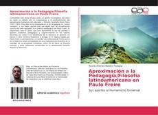 Portada del libro de Aproximación a la Pedagogía/Filosofía latinoamericana en Paulo Freire