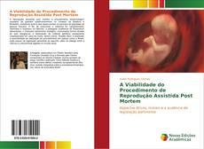 Borítókép a  A Viabilidade do Procedimento de Reprodução Assistida Post Mortem - hoz