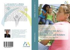 Bookcover of » ... und raus bist du! « - Mobbing unter Schülerinnen und Schülern