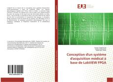 Bookcover of Conception d'un système d'acquisition médical à base de LabVIEW FPGA