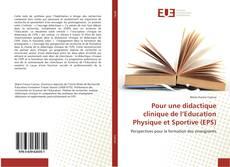 Couverture de Pour une didactique clinique de l'Education Physique et Sportive (EPS)