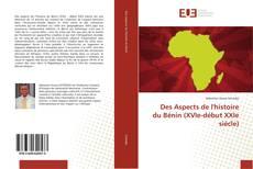 Bookcover of Des Aspects de l'histoire du Bénin (XVIe-début XXIe siècle)
