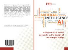 Portada del libro de Using artificial neural networks in the design of orthotropic bridge