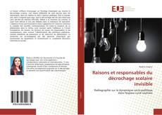 Bookcover of Raisons et responsables du décrochage scolaire invisible