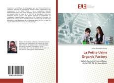 Capa do livro de La Petite Usine Organic Factory