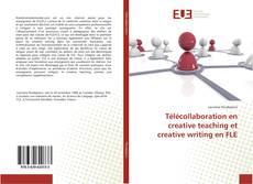 Bookcover of Télécollaboration en creative teaching et creative writing en FLE