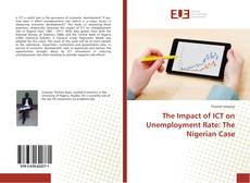 Bookcover of The Impact of ICT on Unemployment Rate: The Nigerian Case