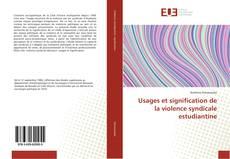 Bookcover of Usages et signification de la violence syndicale estudiantine